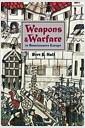 Weapons and Warfare in Renaissance Europe: Gunpowder, Technology, and Tactics (Johns Hopki..
