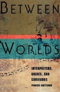 Between worlds : interpreters, guides, and survivors