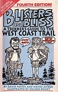 Blisters and Bliss: A Trekkers Guide to the West Coast Trail (Paperback, 2nd)
