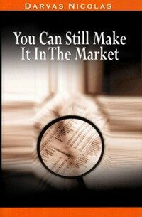 You Can Still Make It in the Market by Nicolas Darvas (the Author of How I Made $2,000,000 in the Stock Market) (Paperback)