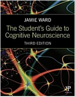 The Student's Guide to Cognitive Neuroscience (Paperback, 3 New edition)
