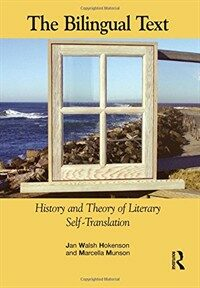 The bilingual text : history and theory of literary self-translation