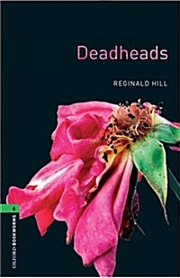 Oxford Bookworms Library: Level 6:: Deadheads (Paperback)