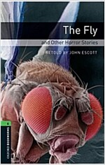 Oxford Bookworms Library: Level 6:: The Fly and Other Horror Stories (Paperback)