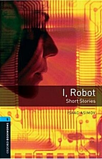 Oxford Bookworms Library: Level 5:: I, Robot - Short Stories (Paperback)
