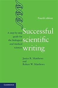 Successful scientific writing : a step-by-step guide for the biological and medical sciences 4th ed