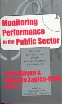 Monitoring performance in the public sector : future directions from international experience
