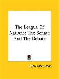 The League of Nations : the Senate and the debate