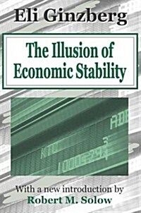 The Illusion of Economic Stability (Paperback)