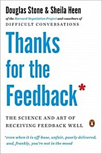 [중고] Thanks for the Feedback: The Science and Art of Receiving Feedback Well (Paperback)
