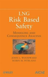 LNG Risk Based Safety: Modeling and Consequence Analysis (Hardcover)