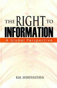 The right to information : a global perspective