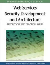 Web services security development and architecture : theoretical and practical issues