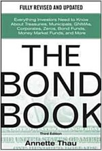 The Bond Book, Third Edition: Everything Investors Need to Know about Treasuries, Municipals, Gnmas, Corporates, Zeros, Bond Funds, Money Market Funds (Hardcover, 3)