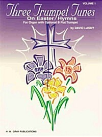 Three Trumpet Tunes on Easter Hymns (Paperback)