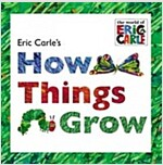 Eric Carle's How Things Grow (Hardcover)