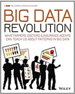 Big Data Revolution: What Farmers, Doctors and Insurance Agents Teach Us about Discovering Big Data Patterns (Paperback)