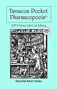 Tarascon Pocket Pharmacopoeia 2015 Deluxe Lab-Coat Edition (Paperback, 16, Revised)