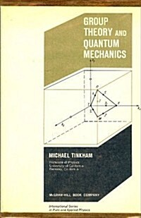 Group Theory and Quantum Mechanics (International Series in Pure & Applied Physics) (Hardcover, 1st)