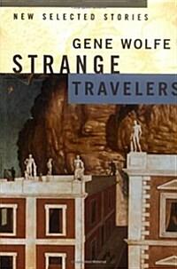 Strange Travelers: New Selected Stories (Paperback)