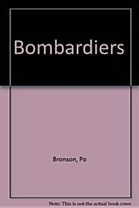 Bombardiers (Hardcover)