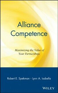 Alliance competence : maximizing the value of your partnerships