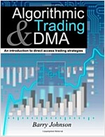 Algorithmic Trading and DMA: An introduction to direct access trading strategies (Paperback)