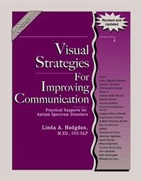 Visual strategies for improving communication : practical supports for autism spectrum disorders / Revised and updated