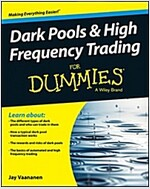 Dark Pools and High Frequency Trading for Dummies (Paperback)