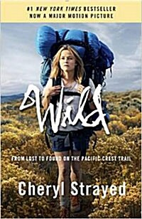 Wild: From Lost to Found on the Pacific Crest Trail (Paperback, Movie Tie in)