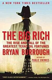 The Big Rich: The Rise and Fall of the Greatest Texas Oil Fortunes (Paperback)