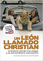 Un leon llamado Christian/ A Lion Called Christian (Hardcover, Translation)