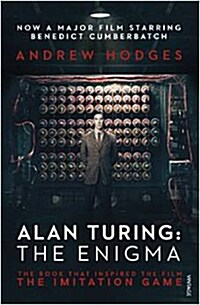 Alan Turing: The Enigma : The Book That Inspired the Film The Imitation Game (Paperback, Film Tie-In)