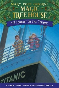 Magic Tree House #17 : Tonight on the Titanic (Paperback)