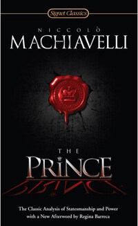 The Prince: The Classic Analysis of Statesmanship and Power (Mass Market Paperback)