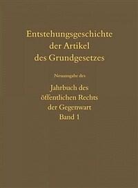 Entstehungsgeschichte der Artikel des Grundgesetzes 2., um eine Einl. erw. Aufl., Neuausg