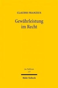 Gewährleistung im Recht : Grundlagen eines europäischen Regelungsmodell öffentlicher Dienstleistungen 1. Aufl