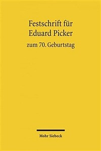 Festschrift für Eduard Picker zum 70. Geburtstag : am 3. November 2010
