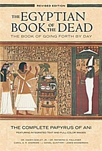 The Egyptian Book of the Dead: The Book of Going Forth by Day - The Complete Papyrus of Ani Featuring Integrated Text and Fill-Color Images (History B (Paperback, 20, Revised)