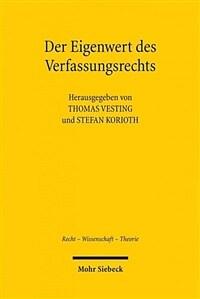 Der Eigenwert des Verfassungsrechts : was bleibt von der Verfassung nach der Globalisierung?