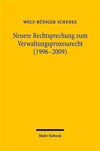 Neuere Rechtsprechung zum Verwaltungsprozessrecht (1996-2009)