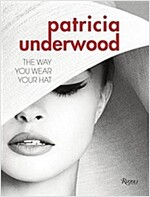 Patricia Underwood: The Way You Wear Your Hat (Hardcover)
