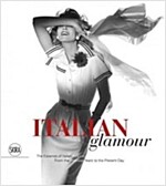 Italian Glamour: The Essence of Italian Fashion, from the Postwar Years to the Present Day (Hardcover)