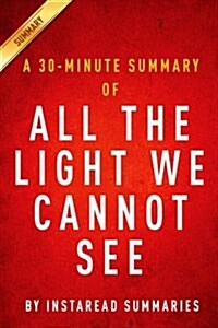 A 30-Minute Summary of All the Light We Cannot See (Paperback)