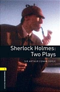 Oxford Bookworms Library: Level 1:: Sherlock Holmes: Two Plays (Paperback)