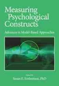 Measuring psychological constructs : advances in model-based approaches 1st ed