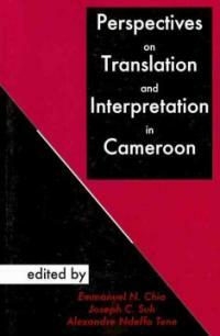Perspectives on Translation and Interpretation in Cameroon