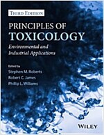 Principles of Toxicology : Environmental and Industrial Applications (Hardcover, 3rd Edition)