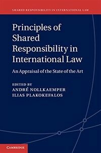 Principles of shared responsibility in international law : an appraisal of the state of the art