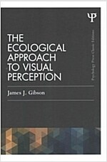 The Ecological Approach to Visual Perception : Classic Edition (Paperback)